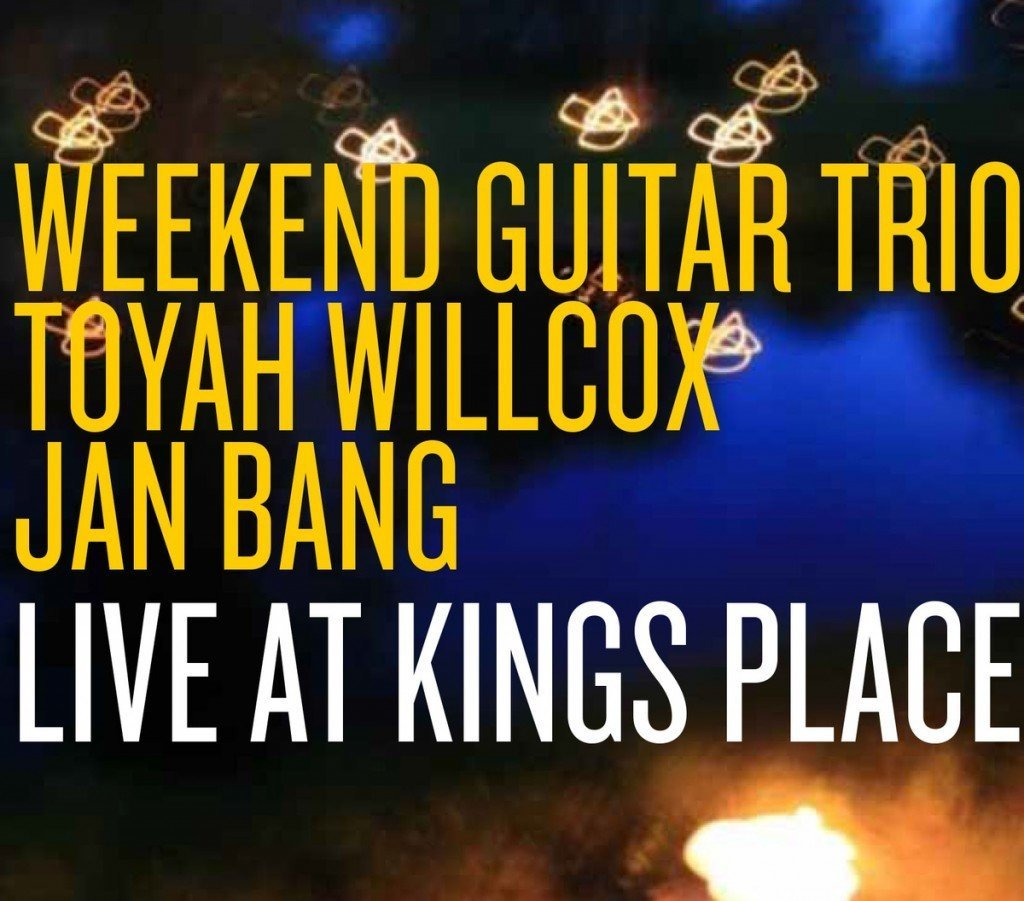 Weekend Guitar Trio: Live at Kings Place